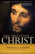Imitation of Christ A Timeless Classic for Contemporary Readers