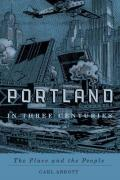 Portland in Three Centuries: The Place and the People