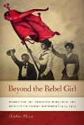 Beyond the Rebel Girl: Women and the Industrial Workers of the World in the Pacific Northwest 1905-1924