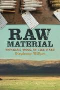 Raw Material Working Wool in the West - Signed Edition