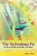 The Technology Fix: The Promise and Reality of Computers in Our Schools
