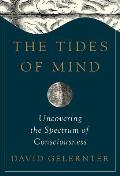 Tides of Mind Uncovering the Spectrum of Consciousness