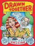 Drawn Together The Collected Works of R & A Crumb