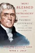 Most Blessed of the Patriarchs Thomas Jefferson & the Empire of the Imagination