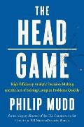 Head Game A CIA Analysts Approach to Problem Solving Risk Management & Making Tough Decisions