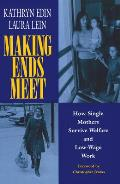 Making Ends Meet How Single Mothers Survive Welfare & Low Wage Work