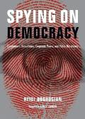 Spying on Democracy A Short History of Government Corporate Collusion in the Cyber Age