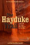 Hayduke Trail A Guide to the Backcountry Hiking Trail on the Colorado Plateau