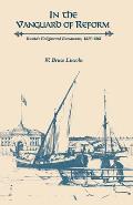 In the Vanguard of Reform: Russia's Enlightened Bureaucrats, 1825-1861