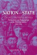 Nation and State in Late Imperial Russia: Nationalism and Russification on the Western Frontier, 1863-1914