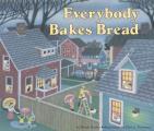 Everybody Bakes Bread