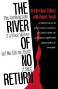 River of No Return The Autobiography of a Black Militant & the Life & Death of SNCC