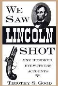 We Saw Lincoln Shot