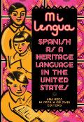Mi Lengua Spanish As A Heritage Language In The United States Research & Practice