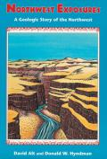 Northwest Exposures A Geologic Study of the Northwest