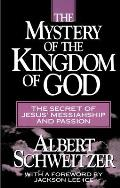 Mystery of the Kingdom of God The Secret of Jesus Messiahship & Passion