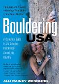 Bouldering USA A Complete Guide to 25 Selected Destinations Around the Country