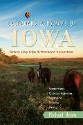 Backroads & Byways of Iowa: Drives, Day Trips & Weekend Excursions