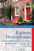 Explorer's Guide Eastern Pennsylvania: Includes Philadelphia, Gettysburg, Amish Country & the Pocono Mountains