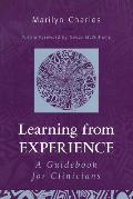 Learning from Experience A Guidebook for Clinicians