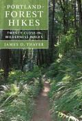 Portland Forest Hikes Twenty Close In Wilderness Walks