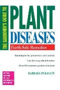 Gardeners Guide to Plant Diseases Earth Safe Remedies