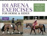 101 Arena Exercises A Ringside Guide for Horse & Rider