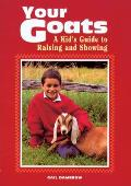 Your Goats A Kids Guide To Raising & Showing