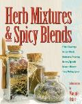 Herb Mixtures & Spicy Blends Ethnic Flavorings No Salt Blends Marinades Dressings Butters Spreads Dessert Mixtures Teas Mulling Spices