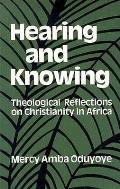 Hearing & Knowing Theological Reflecti