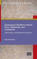 Hasmonean Realities behind Ezra, Nehemiah, and Chronicles