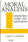 Moral Analysis: Foundations, Guides, and Applications