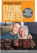 Bottom Lines Guide To Erasing Diabetes Drug free ways to prevent even reverse it