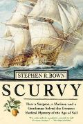 Scurvy How A Surgeon A Mariner & A Gentl