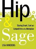 Hip & Sage The Baby Boomers Guide to Connecting & Collaborating with Younger Generations in the Workplace
