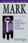 Mark Jesus Servant & Savior Volume 2