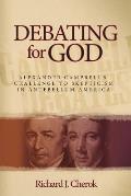 Debating for God: Alexander Campbell's Challenge to Skepticism in Antebellum America