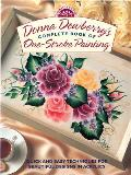 Donna Dewberrys Complete Book of One Stroke Painting