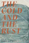 Cold & the Rust Poems