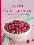 Notes from a Maine Kitchen Seasonally Inspired Recipes