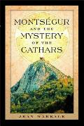 Montsegur & The Mystery Of The Cathars