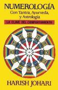 Numerolog?a: Con Tantra, Ayurveda, Y Astrolog?a