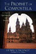 The Prophet of Compostela: A Novel of Apprenticeship and Initiation