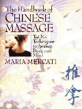 Handbook of Chinese Massage Tui Na Techniques to Awaken Body & Mind