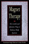 Magnet Therapy The Gentle & Effective Way to Balance Body Systems