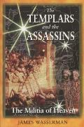 Templars & the Assassins The Militia of Heaven