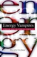 Energy Vampires A Practical Guide for Psychic Self Protection