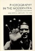 Photography in the Modern Era European Documents & Critical Writings 1913 1940