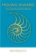 Moving Inward The Journey To Meditation
