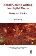 Readercentric Writing for Digital Media: Theory and Practice